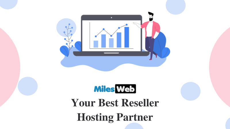 MilesWeb: Your Best Reseller Hosting Partner